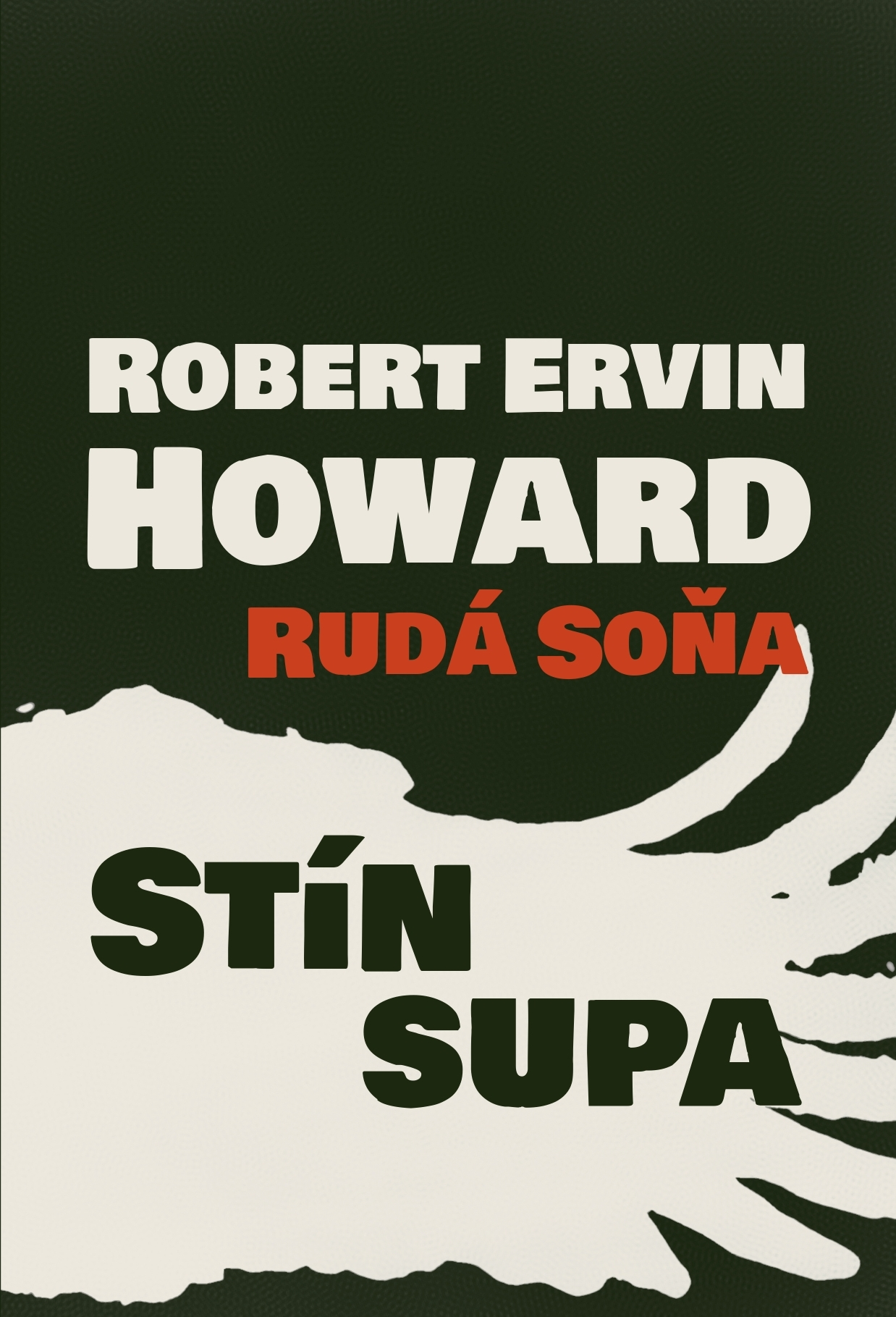 R. E. Howard: Rudá Soňa - Stín supa
